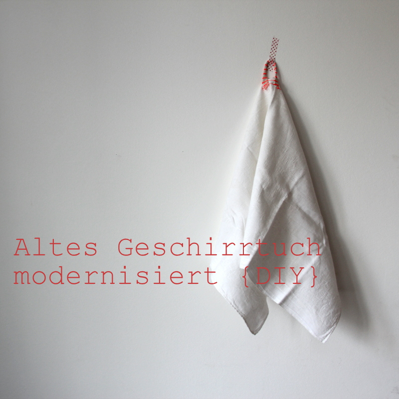 altes Geschirrtuch modernisiert - DIY tutorial